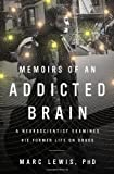 img - for Memoirs of an Addicted Brain: A Neuroscientist Examines his Former Life on Drugs 1 Reprint Edition by Marc Lewis published by PublicAffairs (2012) book / textbook / text book