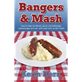 Bangers and Mash: How to Take on Throat Cancer, Chemotherapy, Radiotherapy and Win, with Help from an NLP Coach.by Keith Hern