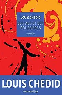 Des vies et des poussières, Chedid, Louis