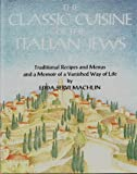 The Classic Cuisine of the Italian Jews, I: Traditional Recipes and Menus and a Memoir of a Vanished Way of Life