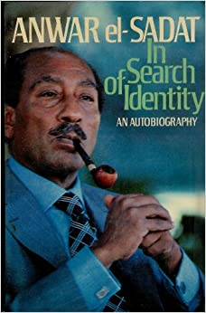 Anwar el sadat in search of identity an autobiography