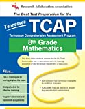Tennessee TCAP Grade 8 Math (REA) - The Best Test Prep for TN Grade 8 Math (Test Preps) (0738601063) by Hearne Ph.D., Stephen