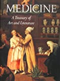 MEDICINE. A Treasury of Art and Literature