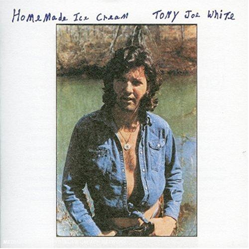 Tony Joe White - Homemade Ice Cream Lyrics - Zortam Music