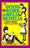 Good Work, Amelia Bedelia (An Avon Camelot Book)