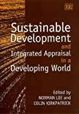 img - for Sustainable Development and Integrated Appraisal in a Developing World book / textbook / text book