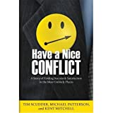 img - for Have a Nice Conflict: A Story of Finding Success & Satisfaction in the Most Unlikely Places Paperback September 15, 2011 book / textbook / text book
