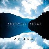 Christmas Songs ~ Anuna