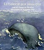 echange, troc Chantal de Marolles - La baleine aux yeux d'or
