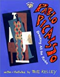 Pablo Picasso: Breaking All the Rules (0448428628) by Kelley, True