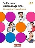 Be Partners - Büromanagement - Zu allen Ausgaben: Lernfeld 6