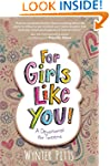 For Girls Like You: A Devotional for...