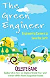 img - for The Green Engineer: Engineering Careers to Save the Earth book / textbook / text book