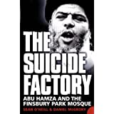 The Suicide Factory: Abu Hamza and the Finsbury Park Mosqueby Sean O'Neill