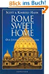 Rome Sweet Home: Our Journey to Catho...