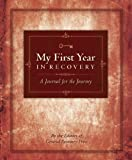 CRP Editors My First Year In Recovery: A Journal for the Journey