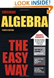 Algebra the Easy Way (Easy Way Series)