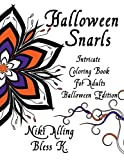 Halloween Snarls: Intricate Coloring Book For Adults (Special Holiday Edition)