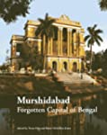 Murshidabad: Forgotten Capital of Ben...