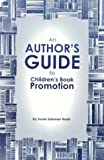An Author's Guide to Children's Book Promotion