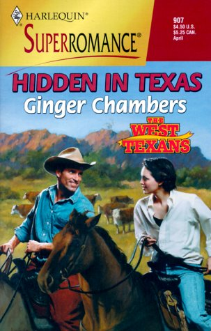 Hidden in Texas: The West Texans (Harlequin Superromance No. 907), Ginger Chambers