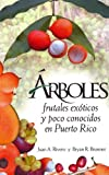 img - for Arboles Frutales Exoticos Y Poco Conocidos En Puerto Rico (Spanish Edition) book / textbook / text book