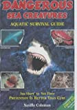 Dangerous Sea Creatures: An Aquatic Survival Guide
