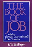 The Book of Job: The Oldest Lesson in the World: A New Translation (0825422914) by Bullinger, E. W.
