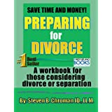 Save Time and Money   Preparing For Divorce- A Workbook for those considering separation or divorce ~ Steven Chroman
