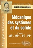 M�canique des syst�mes et du solide MP-MP*-PT-PT* : Exercices corrig�s
