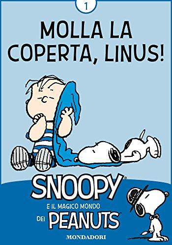 Molla la coperta Linus Vol 1 Snoopy e il magico mondo dei Peanuts PDF