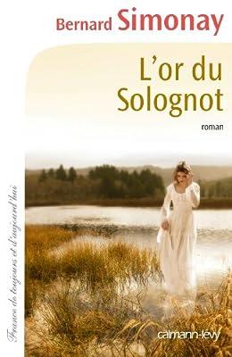 L'Or du Solognot (Cal-Lévy-France de toujours et d'aujourd'hui) par Bernard Simonay