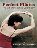 img - for Perfect Pilates: The Art of Modeling Your Body book / textbook / text book