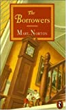 THE BORROWERS (PUFFIN BOOKS) (0140301100) by MARY NORTON