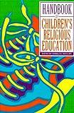 Handbook of Children's Religious Education (Handbook Series)