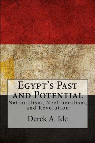 Egypt's Past and Potential: Nationalism, Neoliberalism, and Revolution