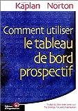 COMMENT UTILISR LE TABLEAU DE BORD PROSPECTIF