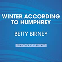 Winter According to Humphrey (       UNABRIDGED) by Betty Birney Narrated by William Dufris
