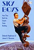 Sky Boys: How They Built the Empire State Building (0375865411) by Hopkinson, Deborah