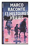 img - for Marco Raconte 13 Histoires Vraies ; Illustre Par Martin Sanders book / textbook / text book