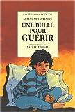 echange, troc Geneviève Laurencin - Une bulle pour guérir