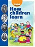 Linda Pound How Children Learn: From Montessori to Vygotsky - Educational Theories and Approaches Made Easy