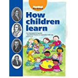 How Children Learn: From Montessori to Vygotsky - Educational Theories and Approaches Made Easyby Linda Pound