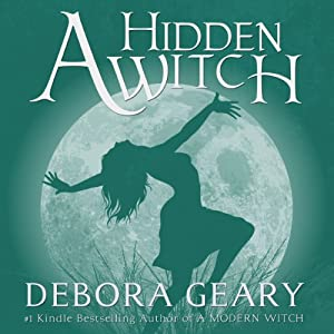 A Hidden Witch: A Modern Witch Series, Book 2 | [Debora Geary]
