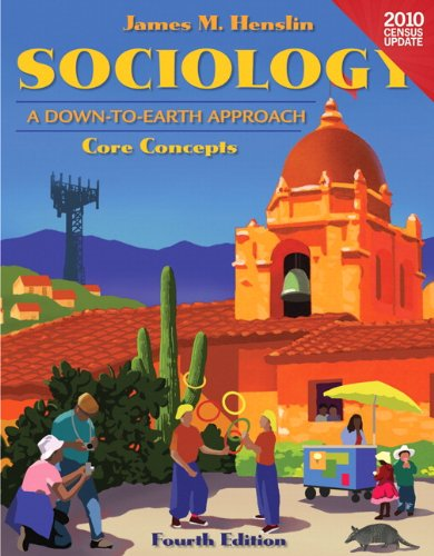 Sociology: A Down to Earth Approach Core Concepts,  ...