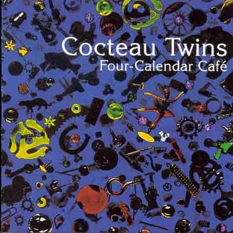 Cocteau Twins - Four Calendar Cafe - Zortam Music