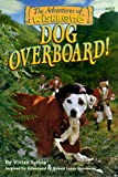 Dog Overboard! (Wishbone Adventure series, Vol 1)