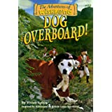 Dog Overboard! (Wishbone Adventure series, Vol 1) ~ Vivian Sathre