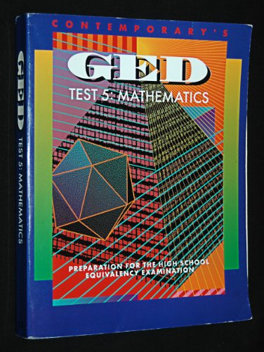 Contemporary's GED Test 5: Mathematics (Preparation for the High School Equivalency Examination)