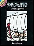 Sailing Ships Stained Glass Coloring Book (Dover Little Activity Books) (0486270114) by Green, John